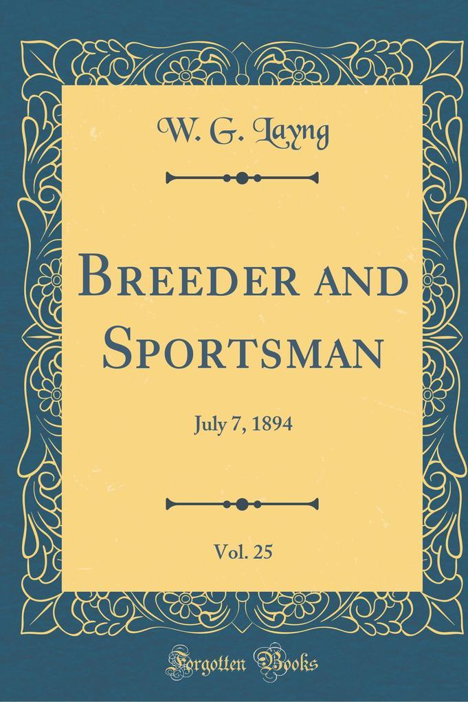 Breeder and Sportsman, Vol. 25