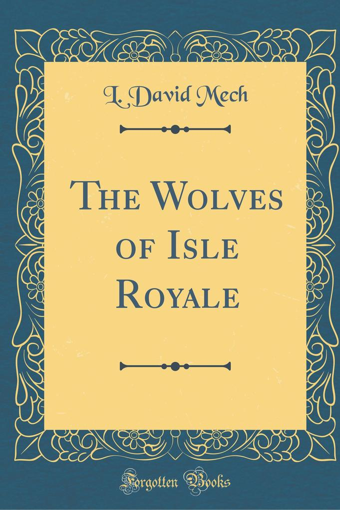 The Wolves of Isle Royale (Classic Reprint)
