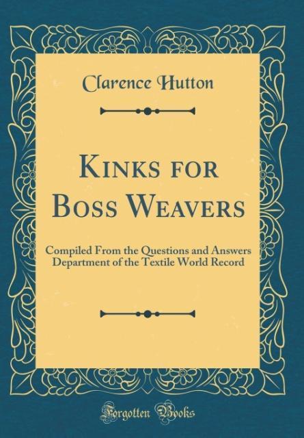 Kinks for Boss Weavers