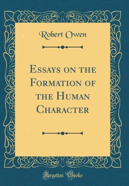 Essays on the Formation of the Human Character (Classic Reprint)