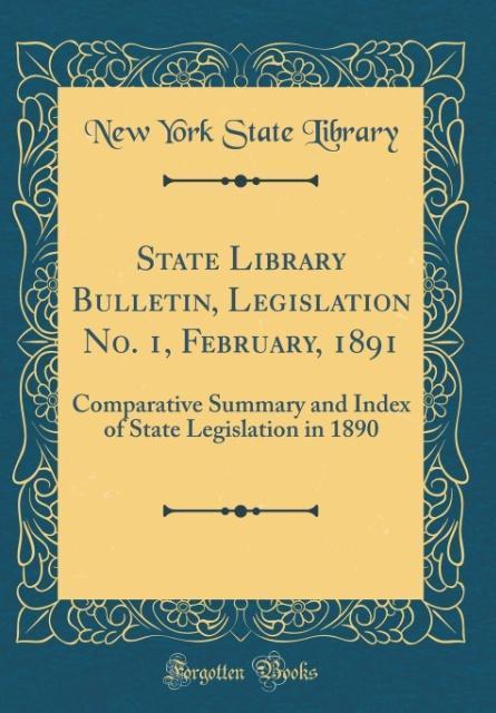 State Library Bulletin, Legislation No. 1, February, 1891