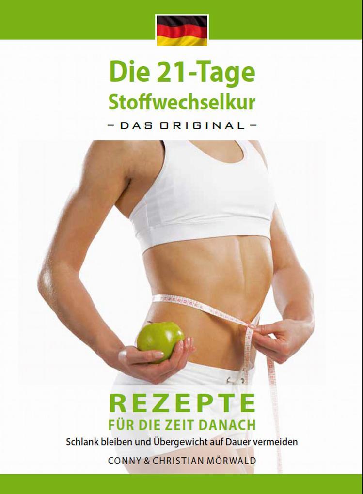 Die 21-Tage Stoffwechselkur -Rezepte für die Zeit danach- als eBook