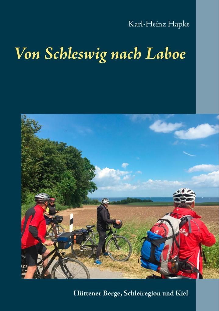 Von Schleswig nach Laboe als eBook von Karl-Hei...
