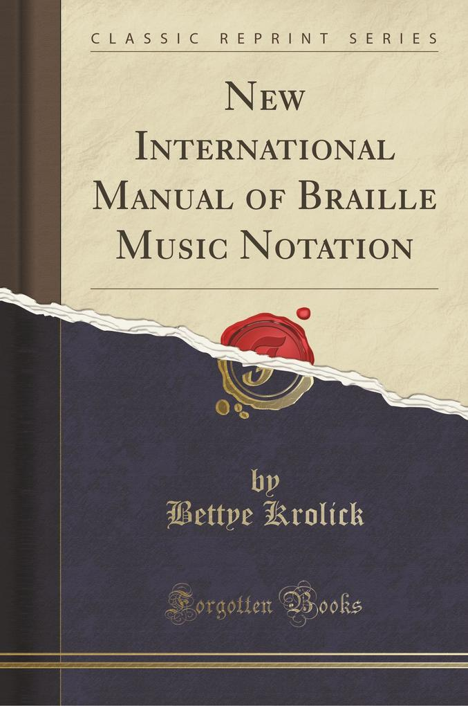 New International Manual of Braille Music Notation (Classic Reprint)