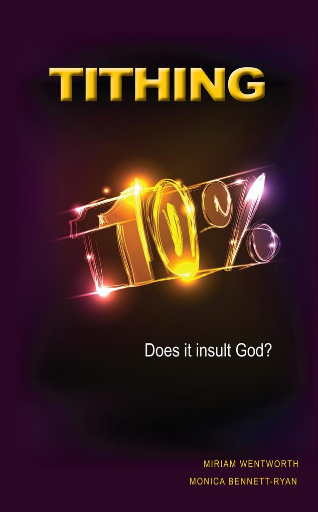 TITHING Does it insult God? als eBook von Monica Bennett-Ryan, Miriam Wentworth