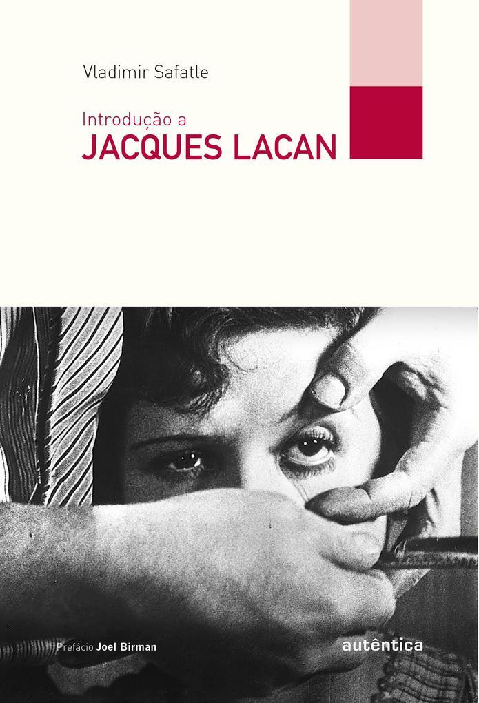 Introdução a Jacques Lacan Vladimir Safatle Author