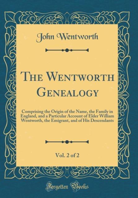 The Wentworth Genealogy, Vol. 2 of 2 als Buch von John Wentworth