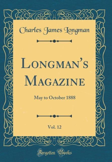 Longman´s Magazine, Vol. 12 als Buch von Charles James Longman - Forgotten Books