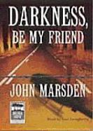 Darkness, Be My Friend als Hörbuch Kassette