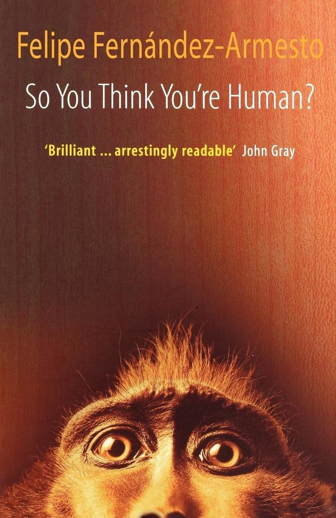 So You Think You're Human? a Brief History of Humankind als Buch (kartoniert)