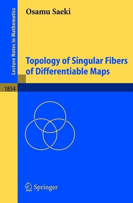 Topology of Singular Fibers of Differentiable Maps als Buch (kartoniert)