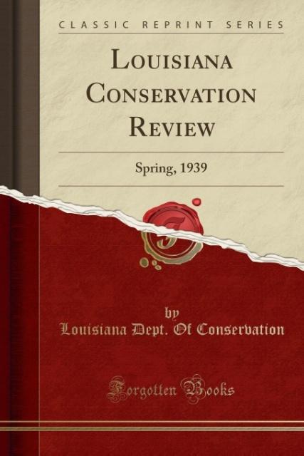 Louisiana Conservation Review als Taschenbuch von Louisiana Dept. Of Conservation - Forgotten Books
