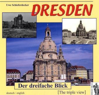 Dresden - Der dreifache Blick. Deutsch/Englisch als Buch (gebunden)
