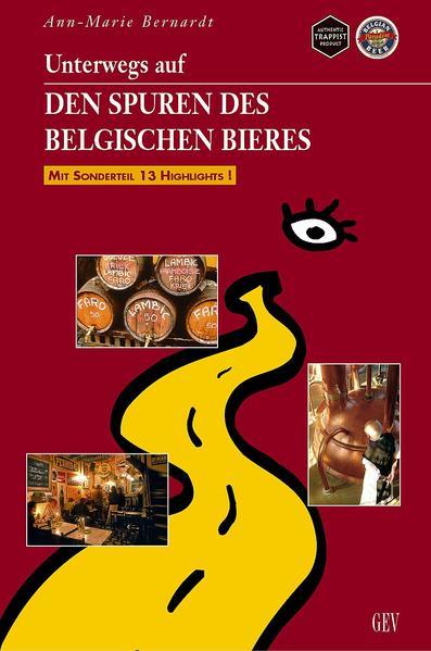 Unterwegs auf den Spuren des belgischen Bieres als Buch (kartoniert)