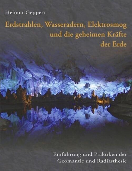 Erdstrahlen, Wasseradern, Elektrosmog und die geheimen Kräfte der Erde als Buch (kartoniert)