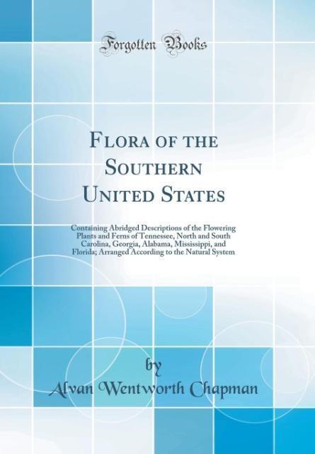 Flora of the Southern United States als Buch von Alvan Wentworth Chapman