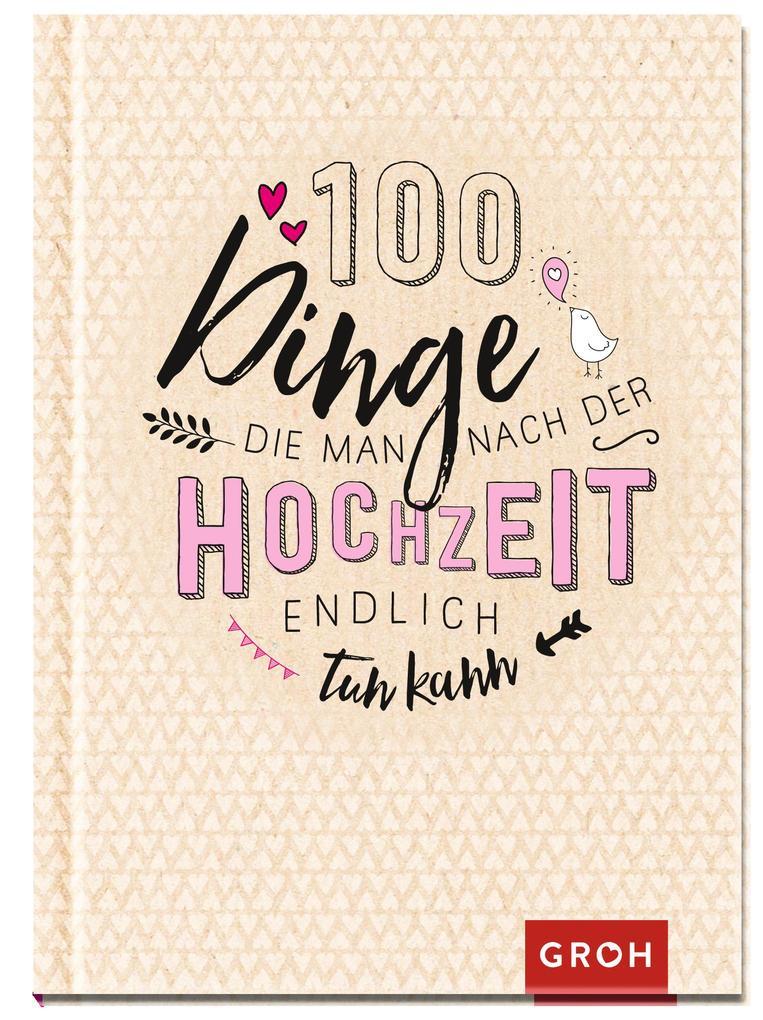 100 Dinge, die man nach der Hochzeit endlich tun kann als Buch