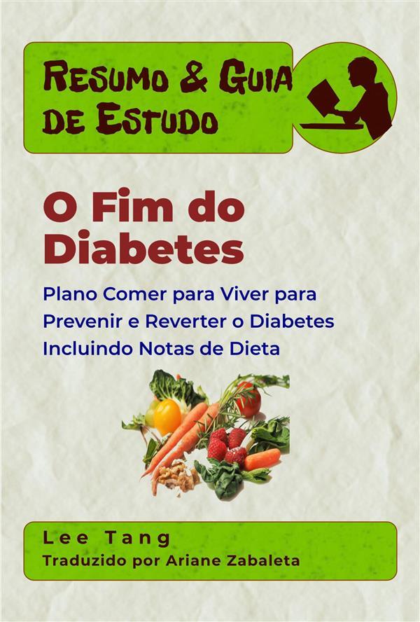 Resumo & Guia De Estudo - O Fim Do Diabetes als eBook von Lee Tang - LMT Press