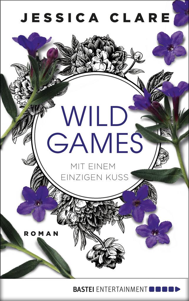 Wild Games - Mit einem einzigen Kuss als eBook