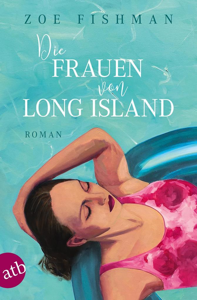 Die Frauen von Long Island als Taschenbuch