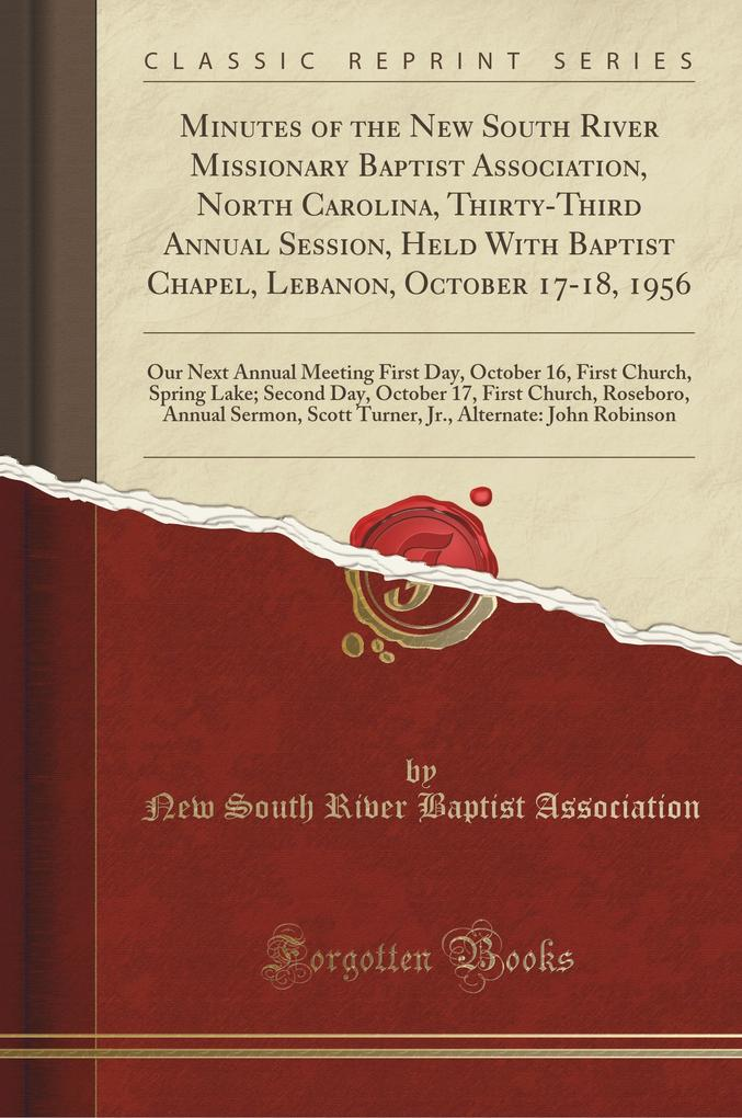 Minutes of the New South River Missionary Baptist Association, North Carolina, Thirty-Third Annual Session, Held With Ba