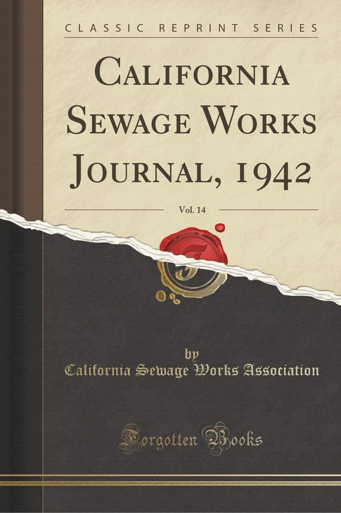 California Sewage Works Journal, 1942, Vol. 14 (Classic Reprint)