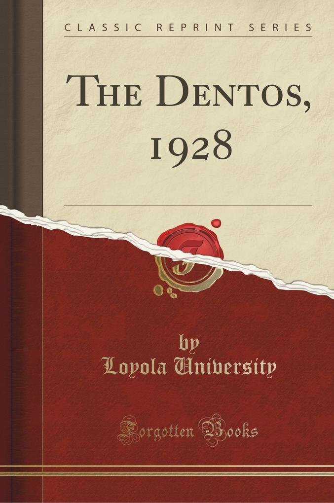 The Dentos, 1928 (Classic Reprint)