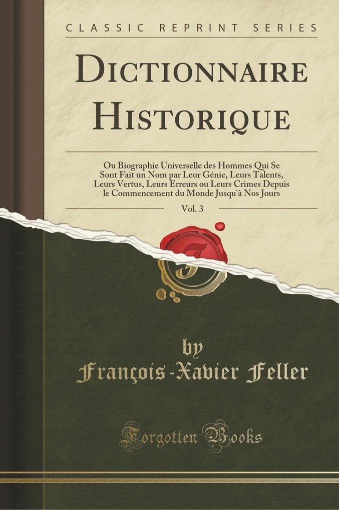 Dictionnaire Historique, Vol. 3