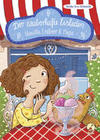 Der zauberhafte Eisladen 1. Vanille, Erdbeer und Magie