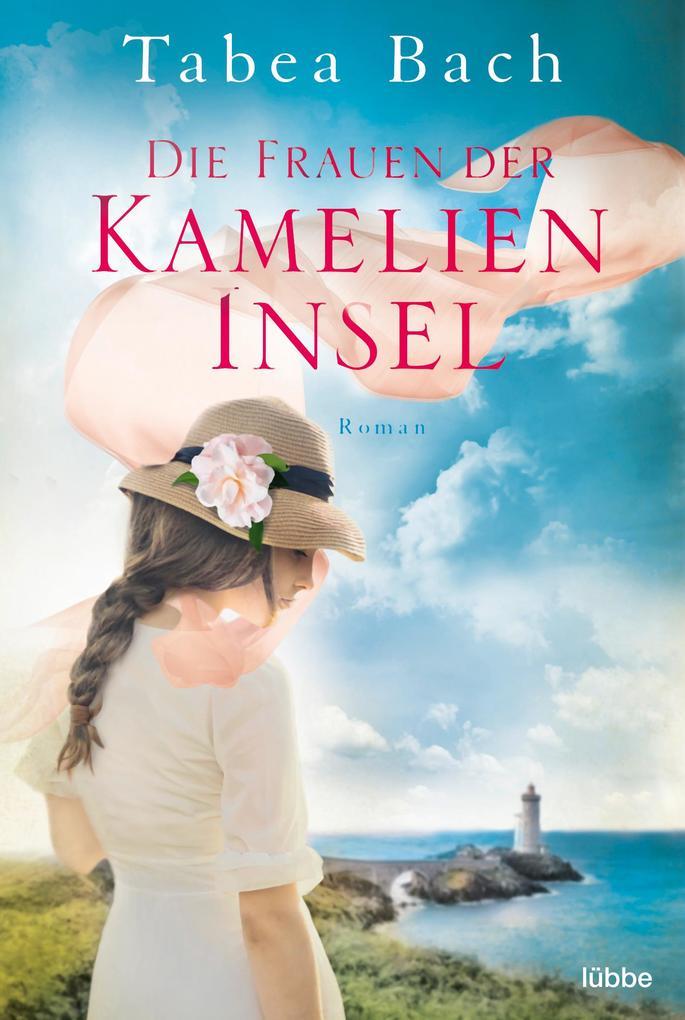 Die Frauen der Kamelien-Insel als Taschenbuch