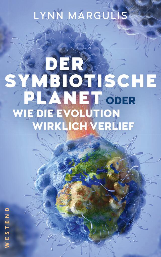 Der symbiotische Planet oder Wie die Evolution wirklich verlief als eBook epub