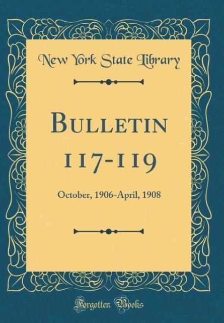 Bulletin 117-119 als Buch von New York State Library