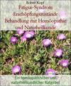 Fatigue-Syndrom Erschöpfungszustände Behandlung mit Homöopathie und Naturheilkunde