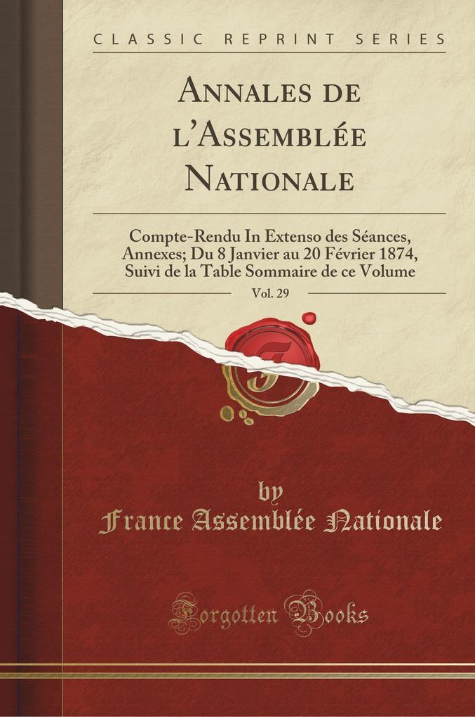 Annales de l'Assemblée Nationale, Vol. 29
