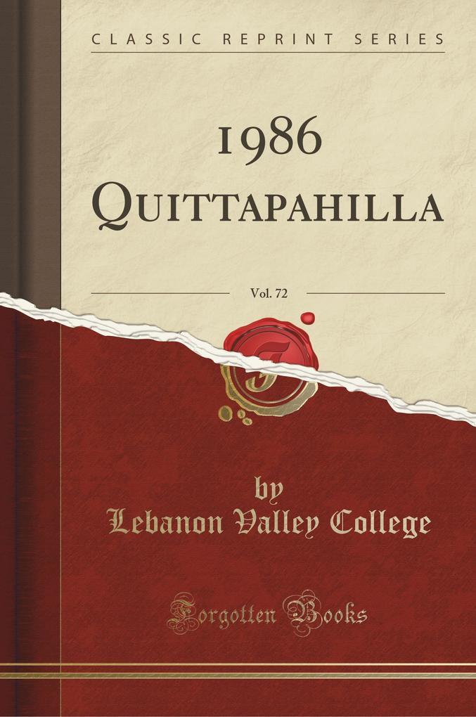 1986 Quittapahilla, Vol. 72 (Classic Reprint)