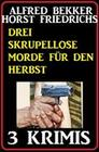 Drei Skrupellose Morde für den Herbst - 3 Krimis