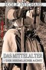 DAS MITTELALTER - DIE HEIMLICHE ACHT und andere Geschichten aus Nordhessen #1
