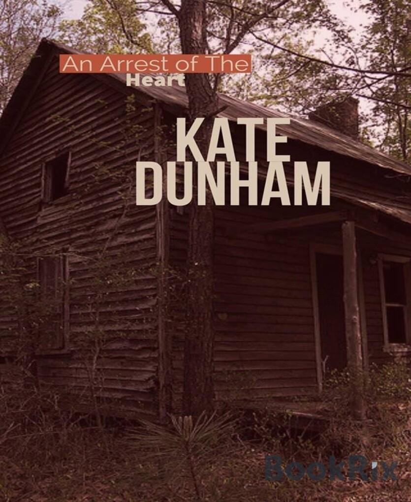 An Arrest of the Heart als eBook von Kate Dunham bei eBook.de - Bücher