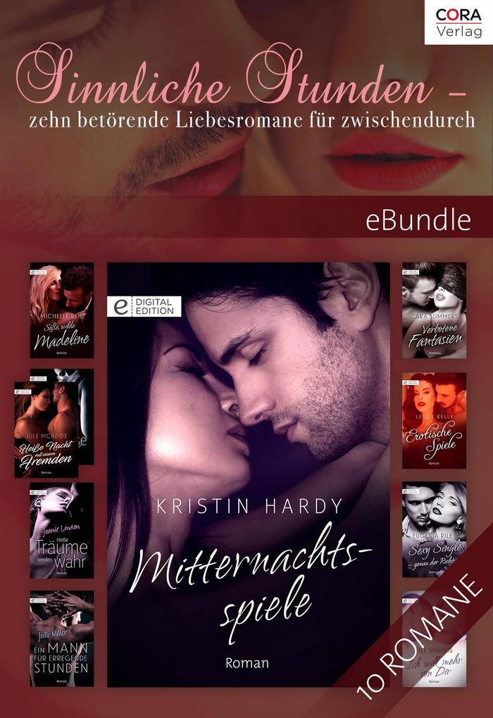 Sinnliche Stunden - zehn betörende Liebesromane für zwischendurch als eBook