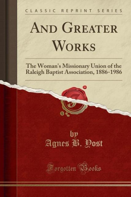 And Greater Works als Taschenbuch von Agnes B. Yost