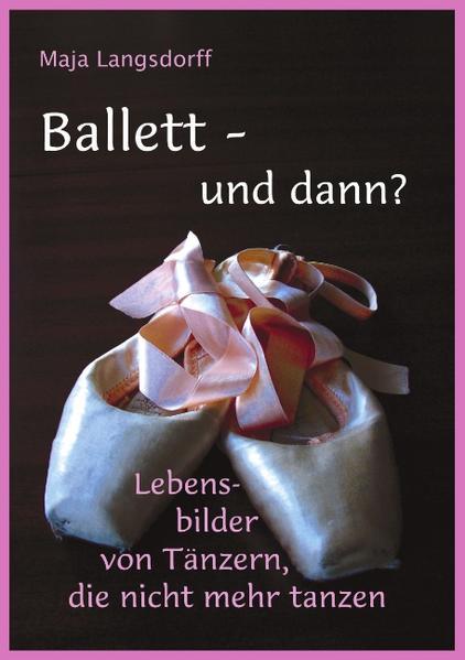 Ballett - und dann? als Buch (kartoniert)