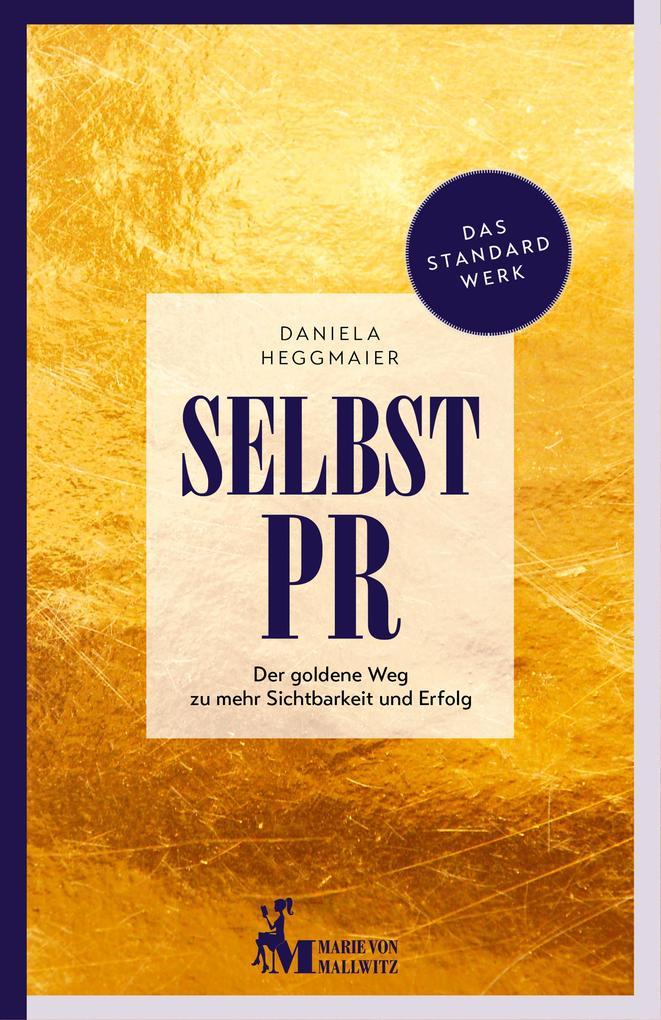 Selbst-PR als eBook von Daniela Heggmaier