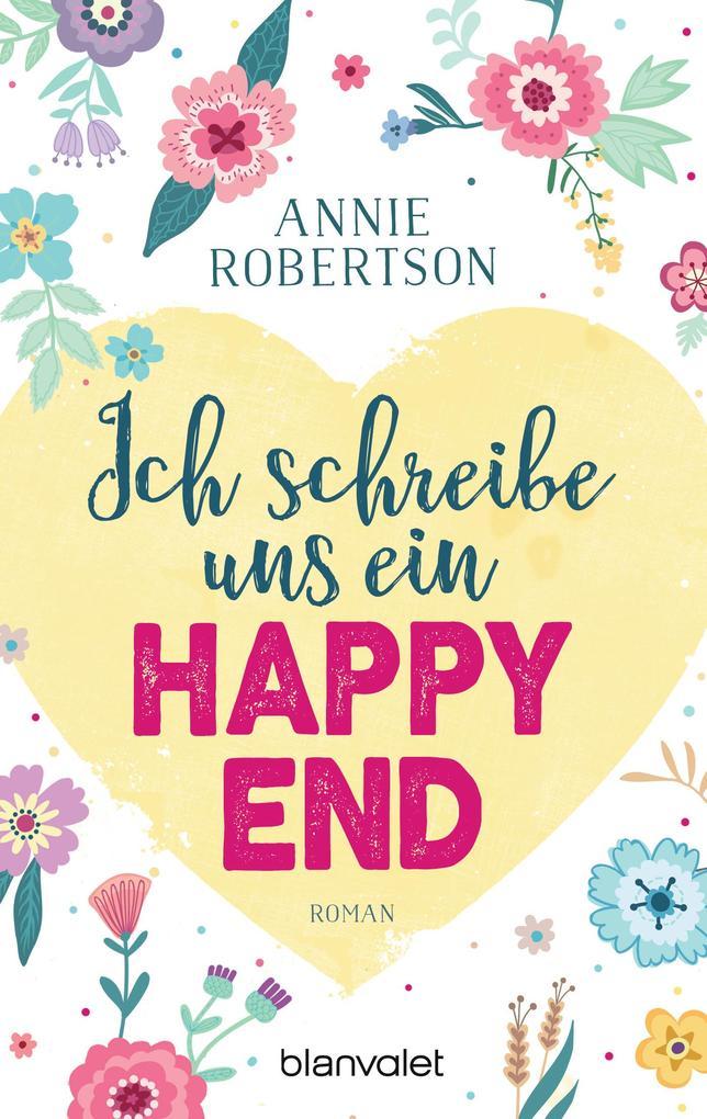 Ich schreibe uns ein Happy End als eBook