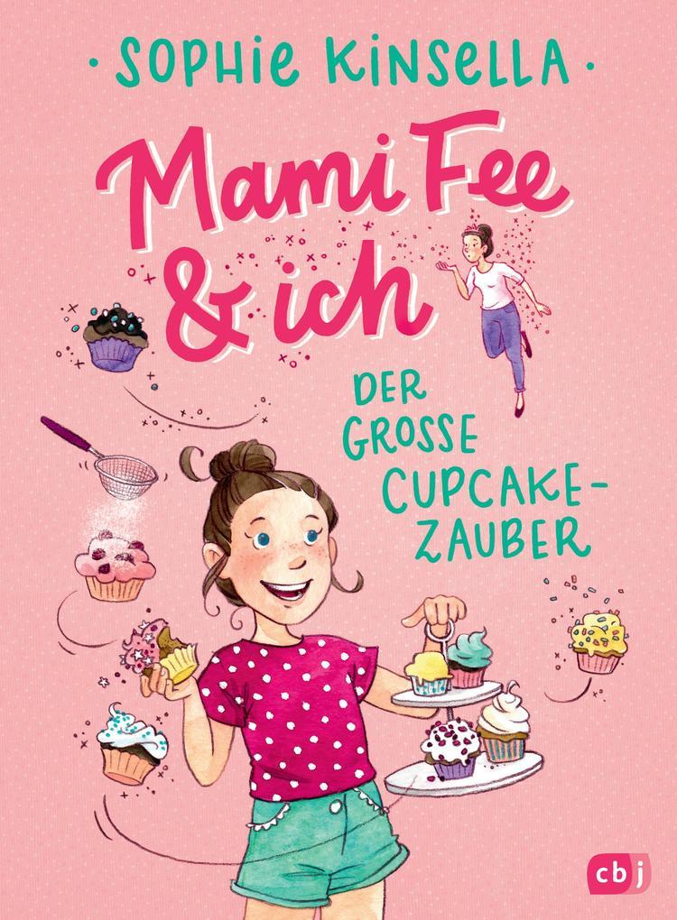 Mami Fee & ich - Der große Cupcake-Zauber als eBook