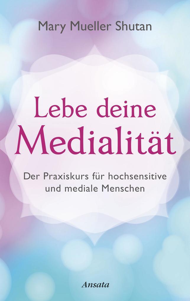 Lebe deine Medialität als eBook