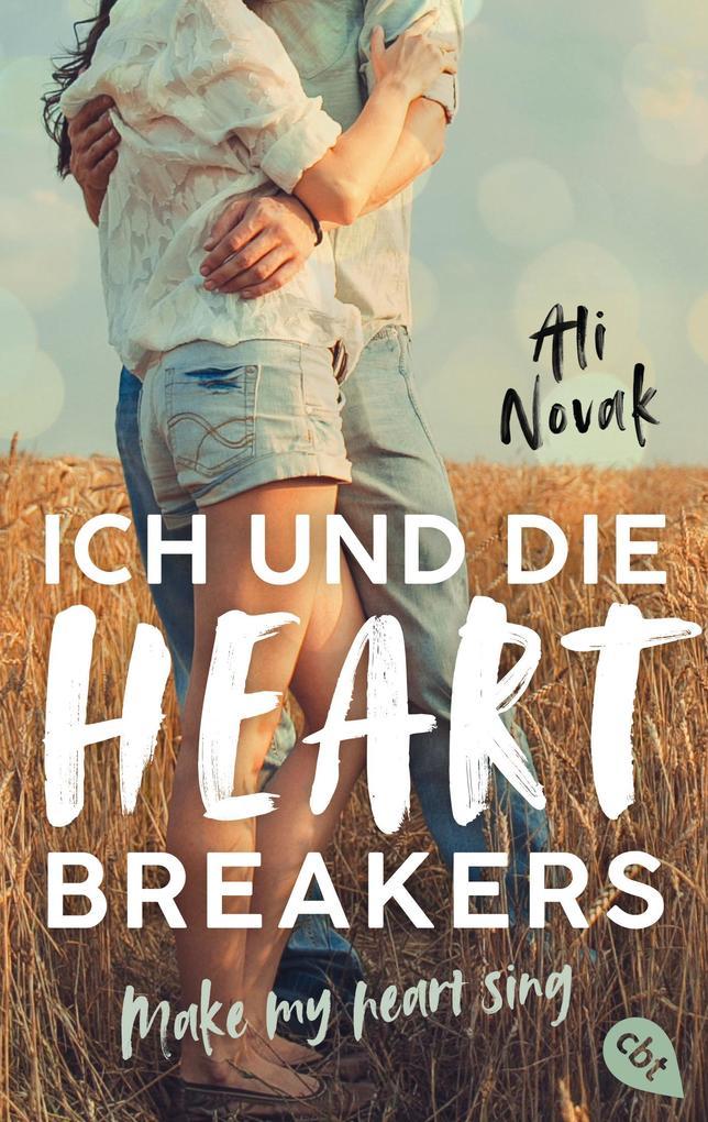 Ich und die Heartbreakers - Make my heart sing als eBook