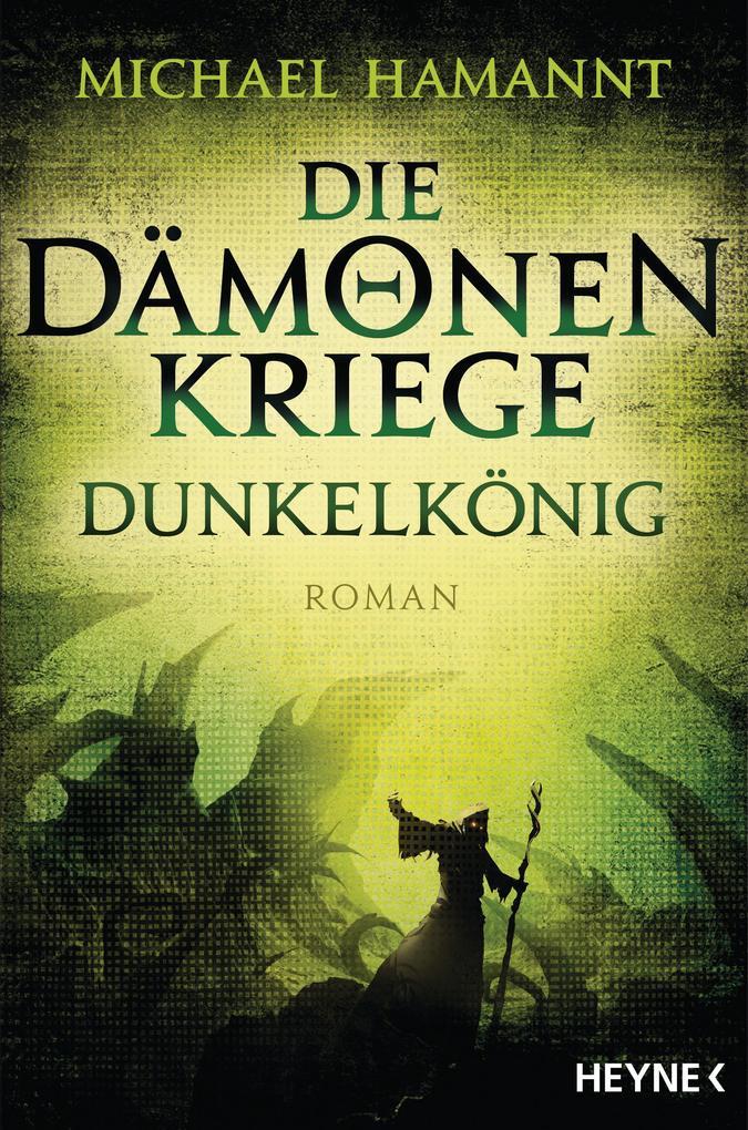 Die Dämonenkriege - Dunkelkönig als eBook