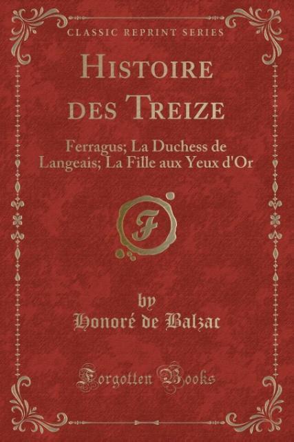 Histoire des Treize als Taschenbuch von Honoré de Balzac - Forgotten Books
