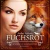 Fuchsrot, Episode 1 - Fantasy-Serie
