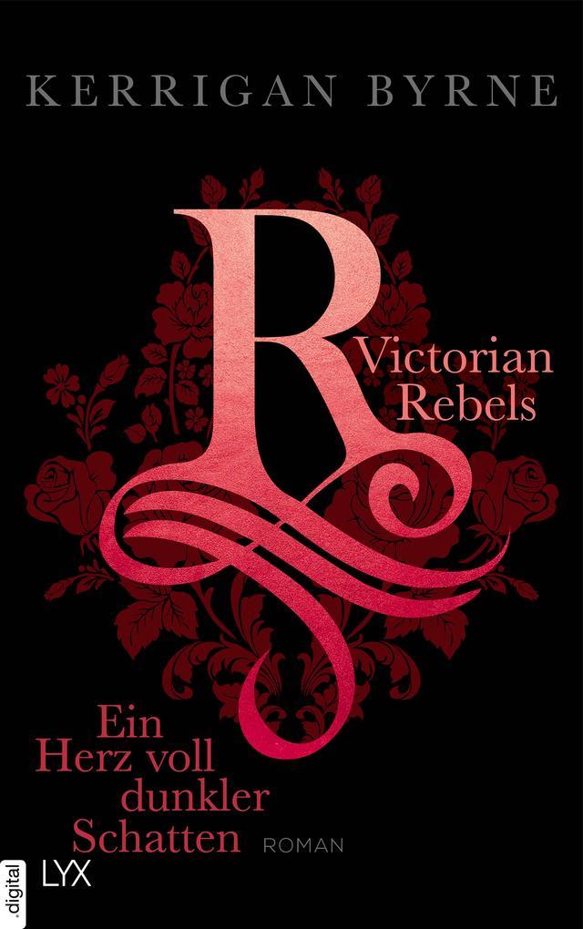 Victorian Rebels - Ein Herz voll dunkler Schatten als eBook epub